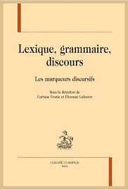 <em>Lexique, grammaire, discours. Les marqueurs discursifs</em>, sous la direction de Ga&eacute;tane Dostie et Florence Lefeuvre, Les &Eacute;ditions Honor&eacute; Champion, Paris, 2017, 482 p.<br>