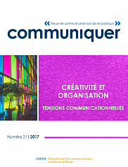 <em>Cr&eacute;ativit&eacute; et organisation. Tensions communicationnelles</em>, sous la direction de Dany Baillargeon et Alexandre Coutant, Communiquer,&nbsp;num&eacute;ro 21, 2017, 146 p.<br>