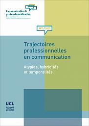 &laquo;&nbsp;Trajectoires professionnelles en communication. Atypies, hybridit&eacute;s et temporalit&eacute;s&nbsp;&raquo;, sous la direction de Dany Baillargeon et Alexandre Coutant, <em>Communication &amp; professionnalisation</em>, No 7 (1), 2019, 97&nbsp;p.