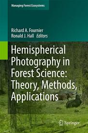 Hemispherical Photography in Forest Science: Theory, Methods, Applications, sous la direction de Richard Fournier etRonald Hall, Les éditions Springer, 2017, 306 p.