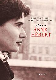 <em>Album Anne H&eacute;bert</em>, &Eacute;ditions Fides, Montr&eacute;al, 2016, 150 p.<br>