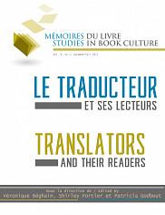 &laquo;&nbsp;Le traducteur et ses lecteurs&nbsp;&raquo;,&nbsp;sous la direction de Patricia Godbout, Shirley Fortier et V&eacute;ronique B&eacute;ghain,&nbsp;<em>M&eacute;moires du livre</em>, <span>volume 9, num&eacute;ro 1, automne 2017.</span><br>
