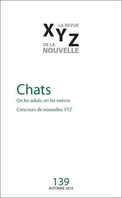 «Chats: on les adule, on les exècre», sous la direction de Christiane Lahaie et Camille Deslauriers, XYZ. La revue de la nouvelle, numéro 139, automne 2019, 98 p.