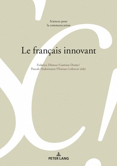 Le français innovant, sous la direction de Gaétane Dostie, Federica Diémoz, Pascale Hadermann et Florence Lefeuvre, Éditions Peter Lang, 2020, 400p.