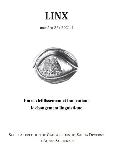Entre vieillissement et innovation: le changement linguistique, sous la direction de Gaétane Dostie, Sascha Diwersy et Agnès Steuckardt, numéro 82, Linx, Paris, 2021, 834p.
