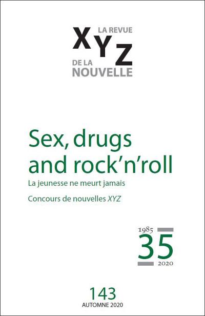 «Sex, drugs and rock'n'roll. La jeunesse ne meurt jamais», sous la direction de Christiane Lahaie et Marie-Claude Lapalme, XYZ. La revue de la nouvelle, Montréal, 2020.