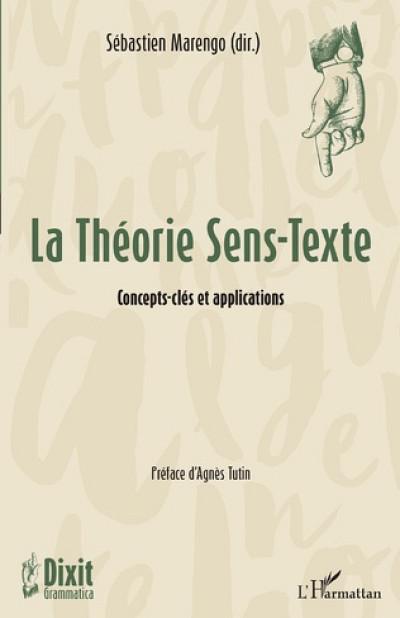 La Théorie Sens-Texte. Concepts-clés et applications, sous la direction de Sébastien Marengo, Éditions l'Harmattan, Paris, 2021, 232 p.