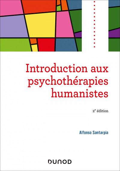 Alfonso Santarpia, Introduction aux psychothérapies humanistes (2e édition), Dunod Éditeur, Paris, 2020, 272p.