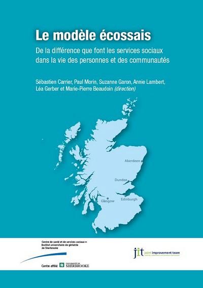 Carrier, S., Morin, P., Garon, S., Lambert, A., Gerber, L., & Beaudoin, M.-P. (2013). Le modèle écossais. De la différence que font les services sociaux dans la vie des personnes et des communautés. E. Loeffler, Power, G., Bovaird, T., Hine-Hugues, F. Écosse: Governance International. 62 p.