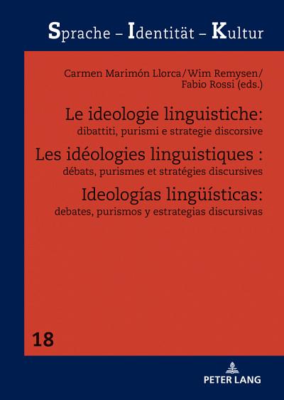 Les idéologies linguistiques : débats, purismes et stratégies discursive, sous la direction deCarmen Marimón Llorca, Wim Remysen et Fabio Rossi, Peter Lang, Bruxelles, 2021, 562p.