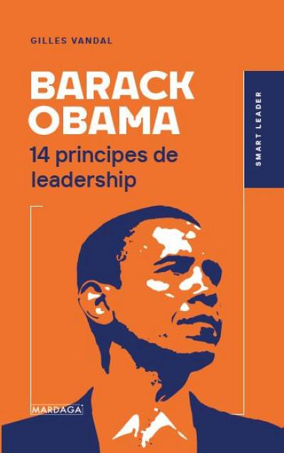 Gilles Vandal,Barack Obama ; 14 principes de leadership, Les Éditions Mardaga, Bruxelles, 2020, 224 p.