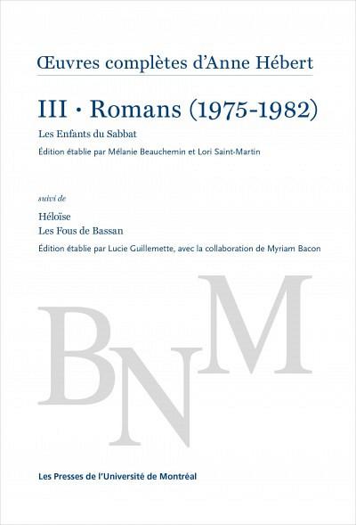 Oeuvres complètes d'Anne Hébert, tome III - Romans (1975-1982), Montréal, Presses de l'Université de Montréal, 592 pages.
