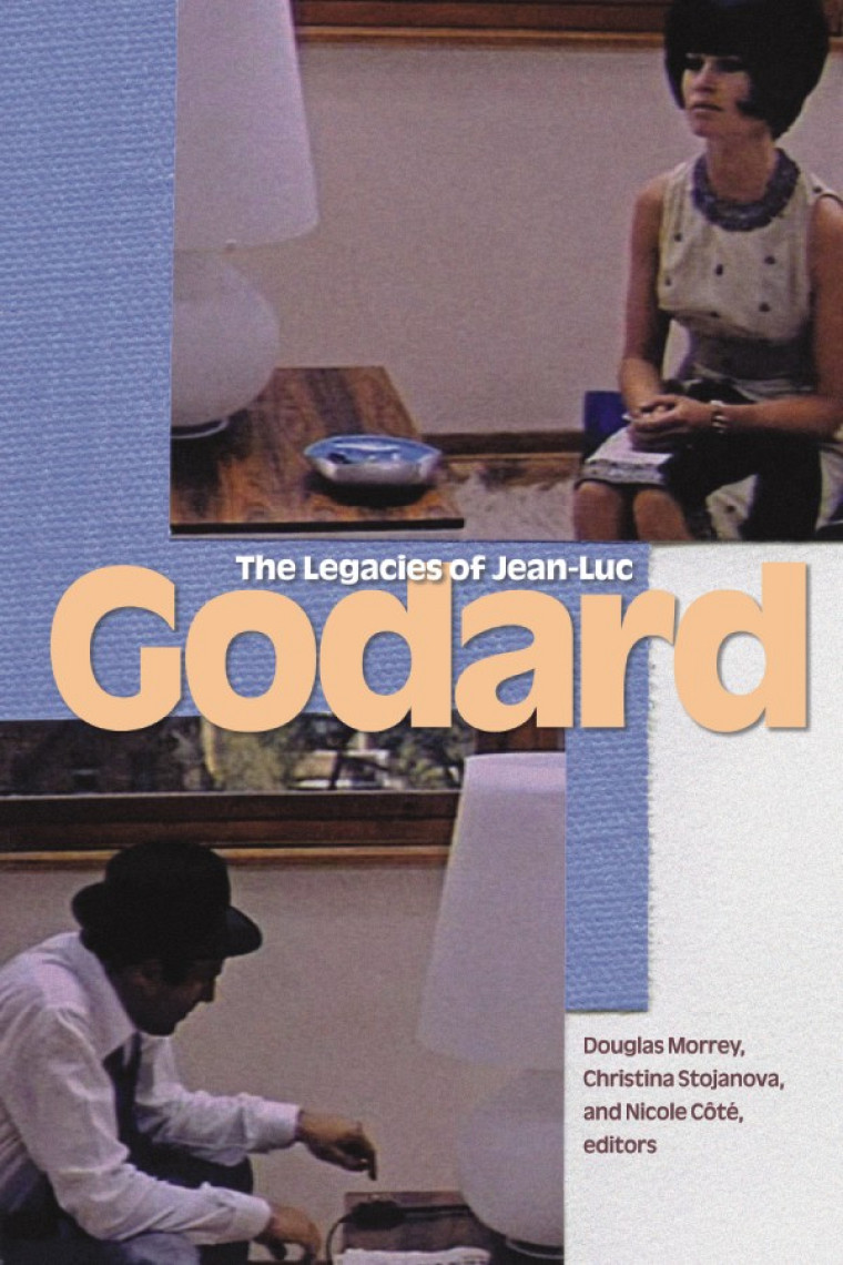 The Legacies of Jean-Luc Godard, Wilfrid Laurier University Press, 2013, 274 pages.
