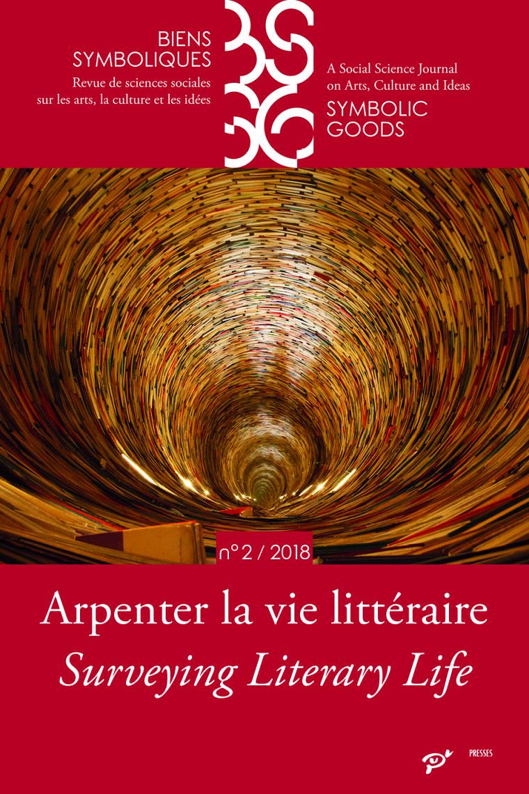 «Arpenter la vie littéraire», sous la direction d'Anthony Glinoer et Claire Ducournau, Biens symboliques / SymbolicGoods [en ligne], 2, 2018.