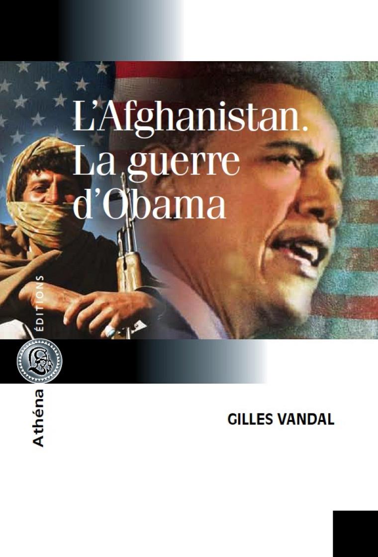 Gilles Vandal, L'Afghanistan. La guerre d'Obama, Montréal, Athéna éditions, 2012.