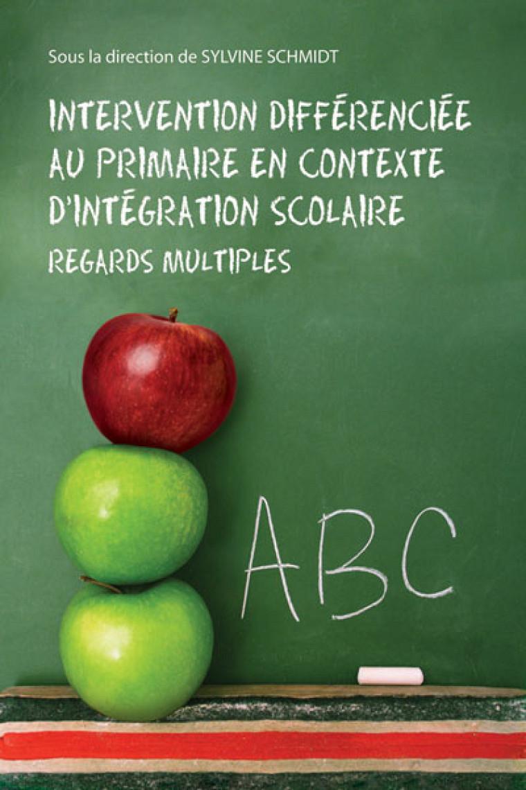 Sylvine Schmidt (dir.), Intervention différenciée au primaire en contexte d'intégration scolaire, Presses de l'Université du Québec, 2009, 170p.