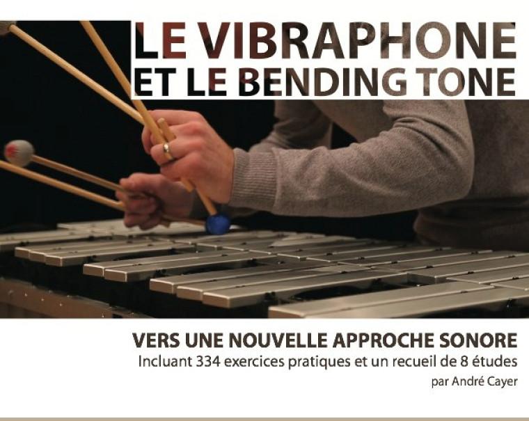 Le vibraphone et le bending tone : vers une nouvelle approche sonore, Oliphanz Productions, mars 2014, 86 pages.