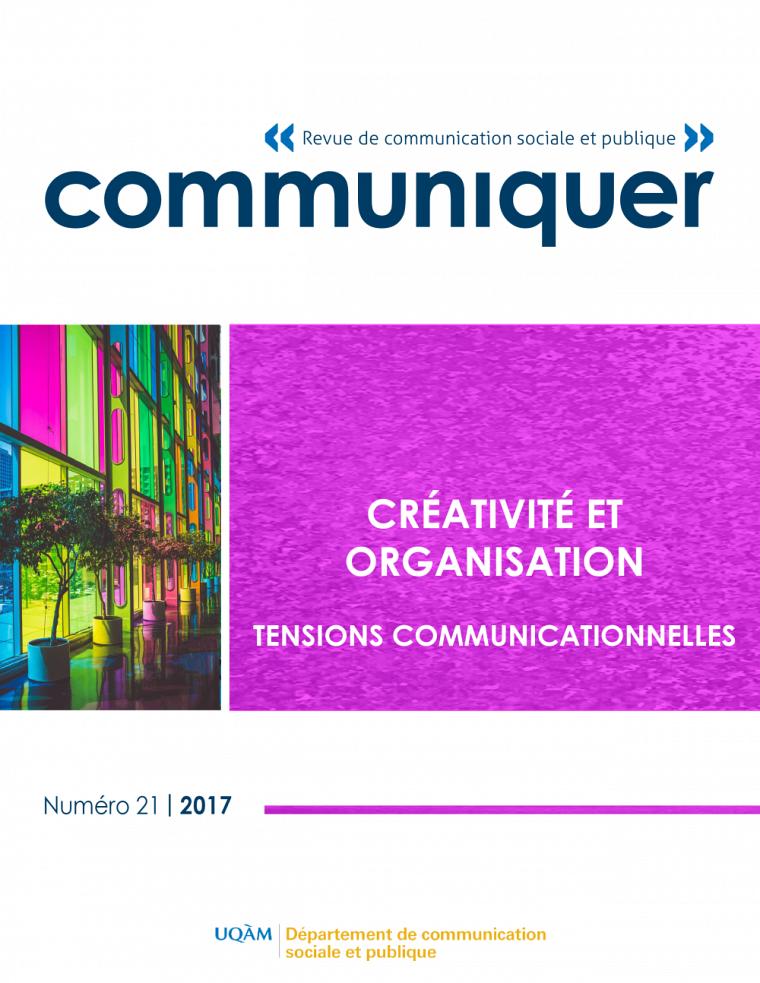 Créativité et organisation. Tensions communicationnelles, sous la direction de Dany Baillargeon et Alexandre Coutant, Communiquer,numéro 21, 2017, 146 p.