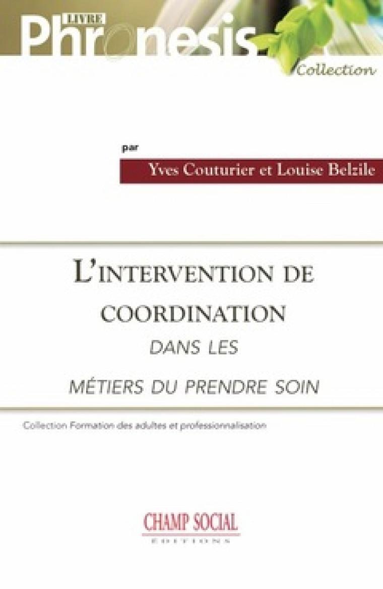 L'intervention de coordination dans les métiers du «prendre soin», Champ social Éditions, Nîmes, 2016, 172 p.