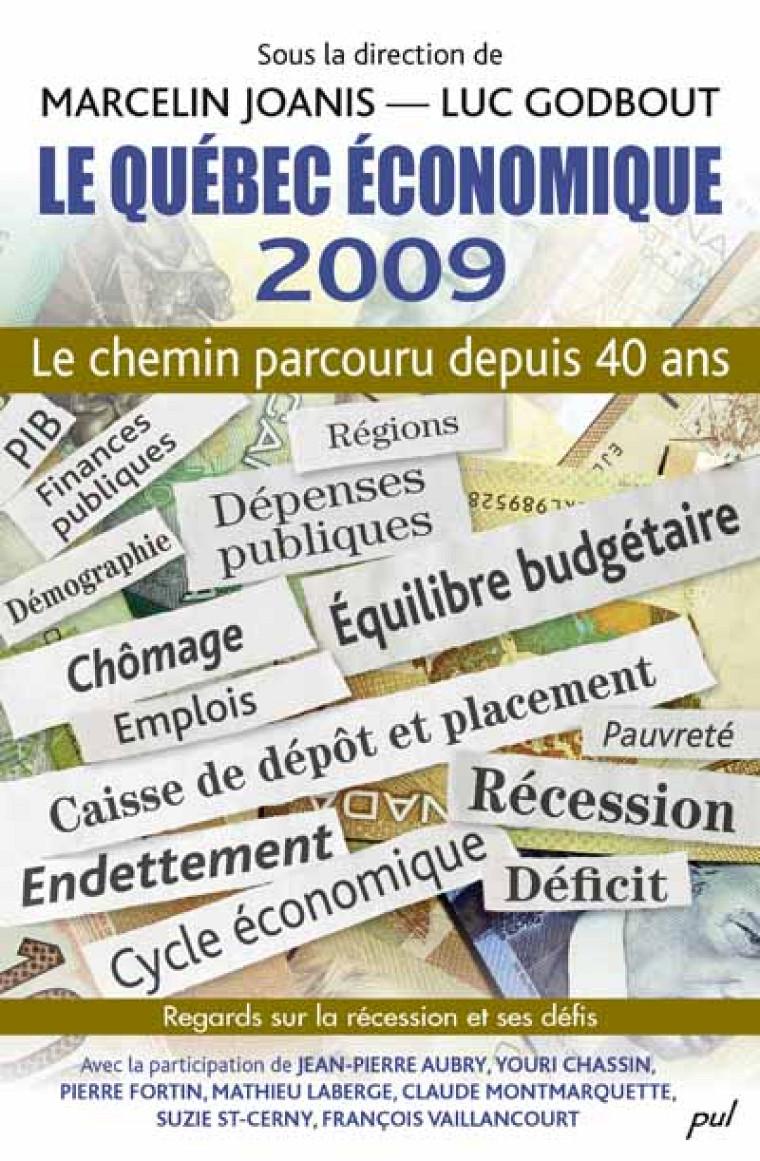 Luc Godbout et Marcelin Joanis (dir.), Le Québec économique 2009, Québec, PUL, 346 p.