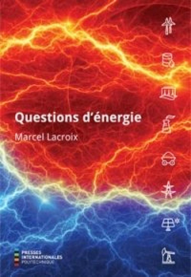 Nouvelle parution du professeur Marcel Lacroix, professeur à la Faculté de génie.