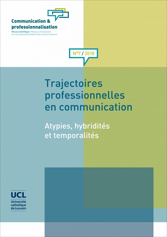 «Trajectoires professionnelles en communication. Atypies, hybridités et temporalités», sous la direction de Dany Baillargeon et Alexandre Coutant, Communication & professionnalisation, No 7 (1), 2019, 97p.