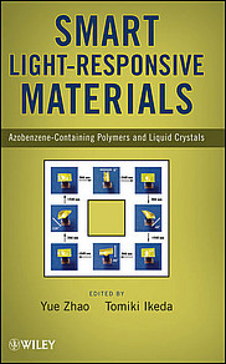 Yue Zhao et Tomiki Ikeda (dir.), Smart Light-Responsive Materials: Azobenzene-Containing Polymers and Liquid Crystal, Wiley, 514 p.