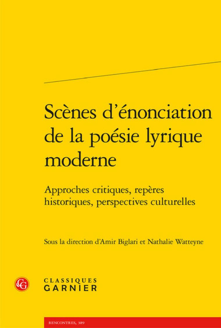 Amir Biglari et Nathalie Watteyne (dir.), Scènes d'énonciation de la poésie lyrique moderne, coll.