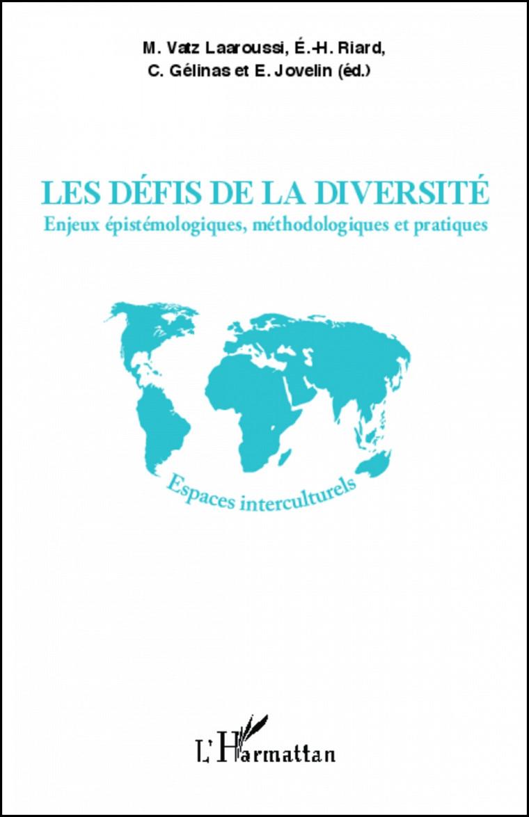 Les défis de la diversité : Enjeux épistémologiques, méthodologiques et pratiques, Éditions L'Harmattan, 2013, 316 pages.