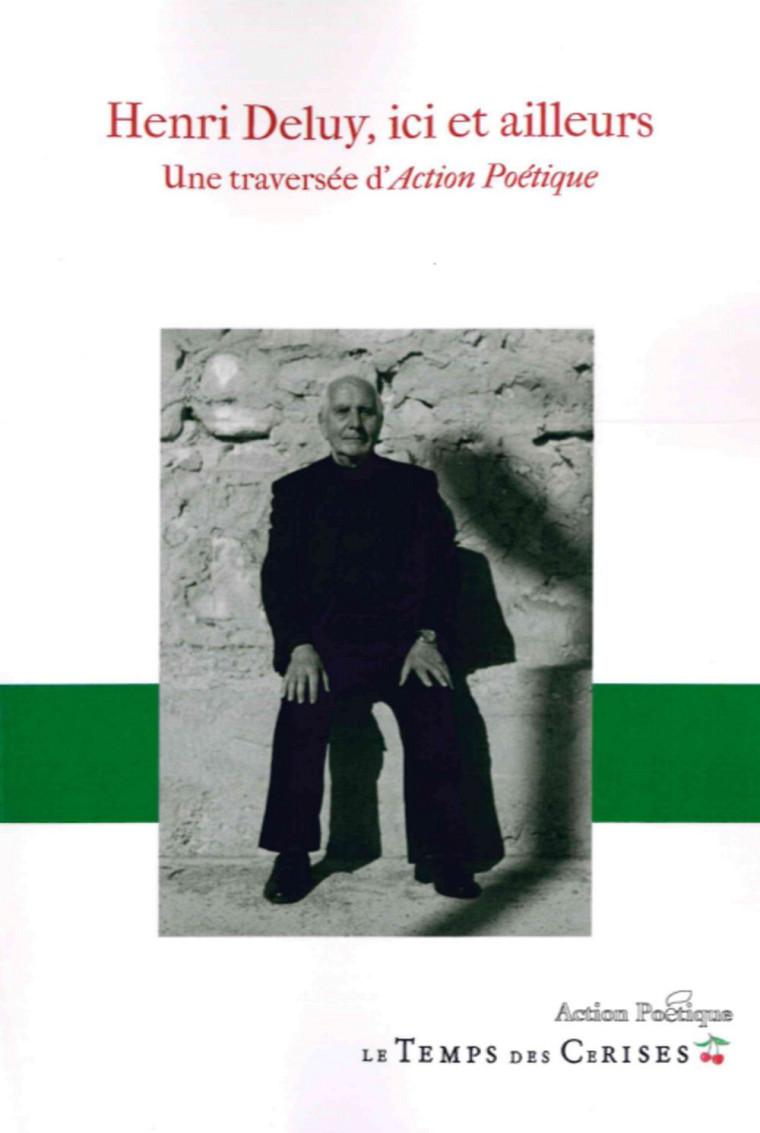Henri Deluy, ici et ailleurs: une traversée d'Action poétique, sous la direction de Julien Lefort-Favreau et Saskia Deluy, Le Temps des Cerises, coll. Action poétique, 2017, 232 p.