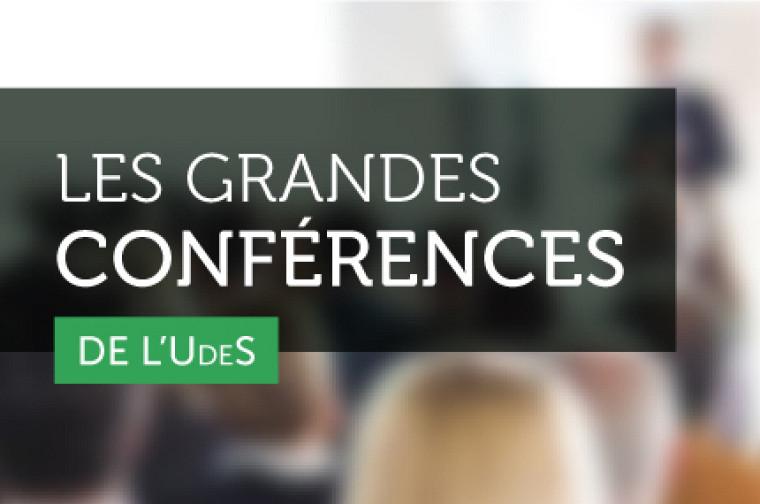 L'Université de Sherbrooke lance les Grandes conférences de l'UdeS, une série de rencontres gratuites animées par des sommités issues de tous les domaines, ouvertes à l'ensemble de la communauté universitaire.