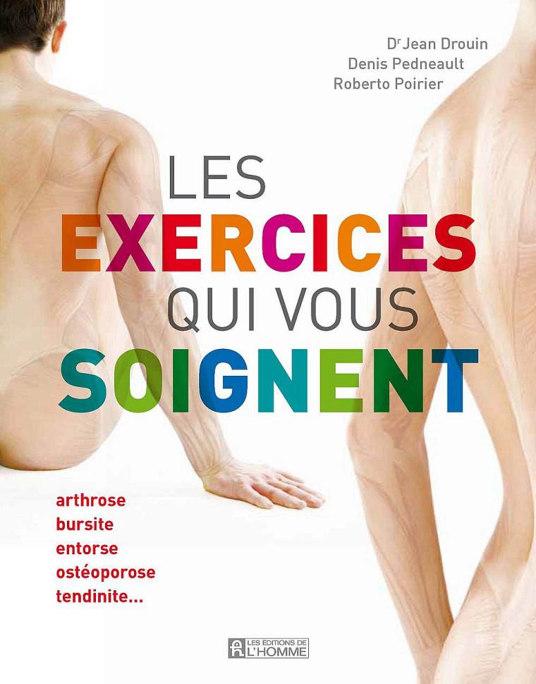 Jean Drouin, Roberto Poirier, Denis Pedneault, Les exercices qui vous soignent, Montréal, Éditions de l'homme, 2011, 256p.