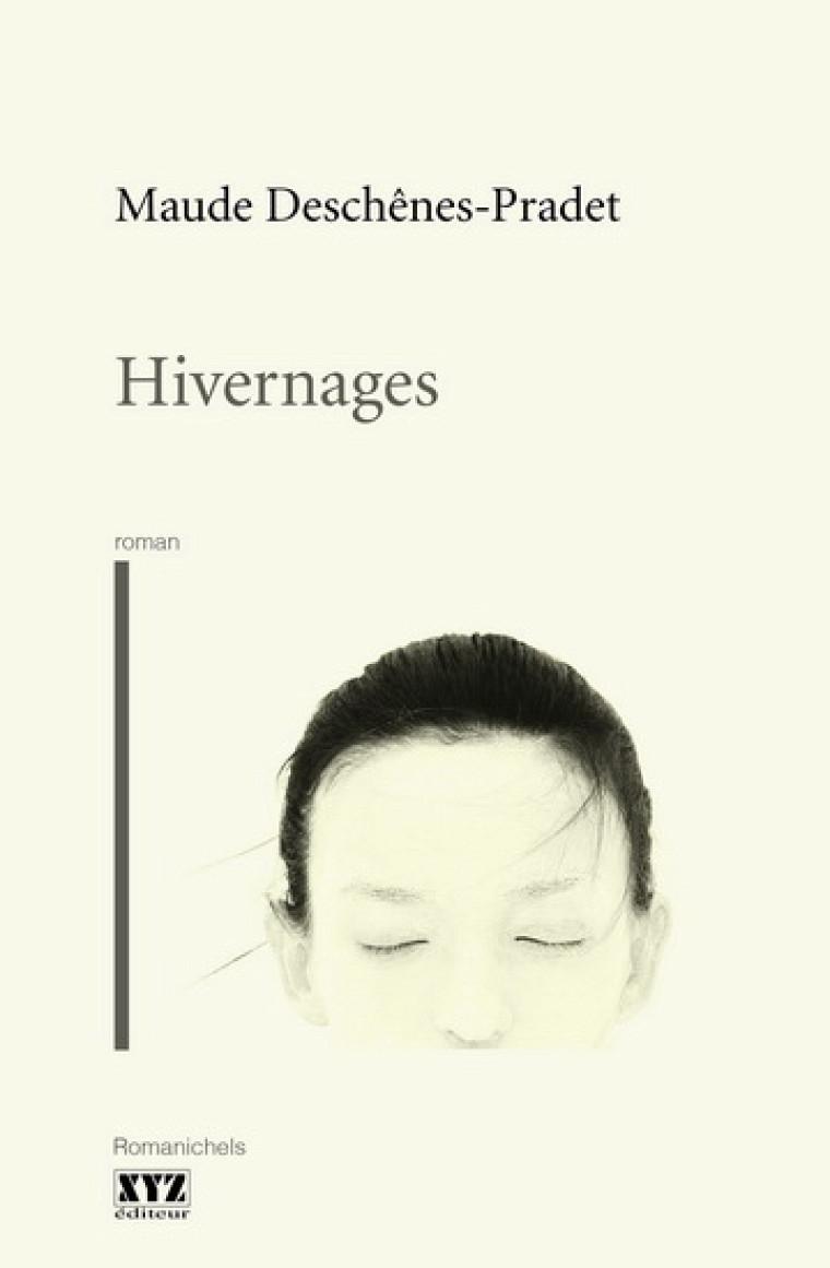 Maude Deschênes-Pradet, Hivernages, Les Éditions XYZ, Montréal, 2017, 184 p.
