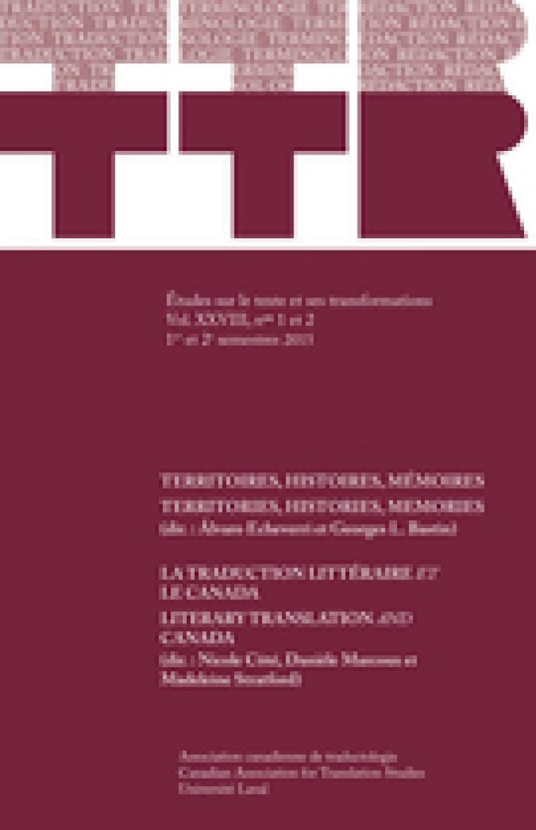 La traduction littéraire et le Canada, sous la direction de Nicole Côté, Danièle Marcoux et Madeleine Stratford, TTR: Traduction Terminologie Rédaction, Vol. XXVIII, numéro 2, 2015, 277 p.