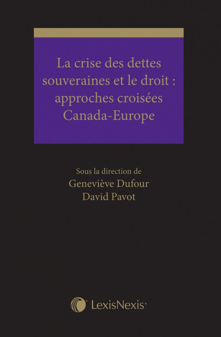 La crise des dettes souveraines et le droit: approches croisées Canada-Europe