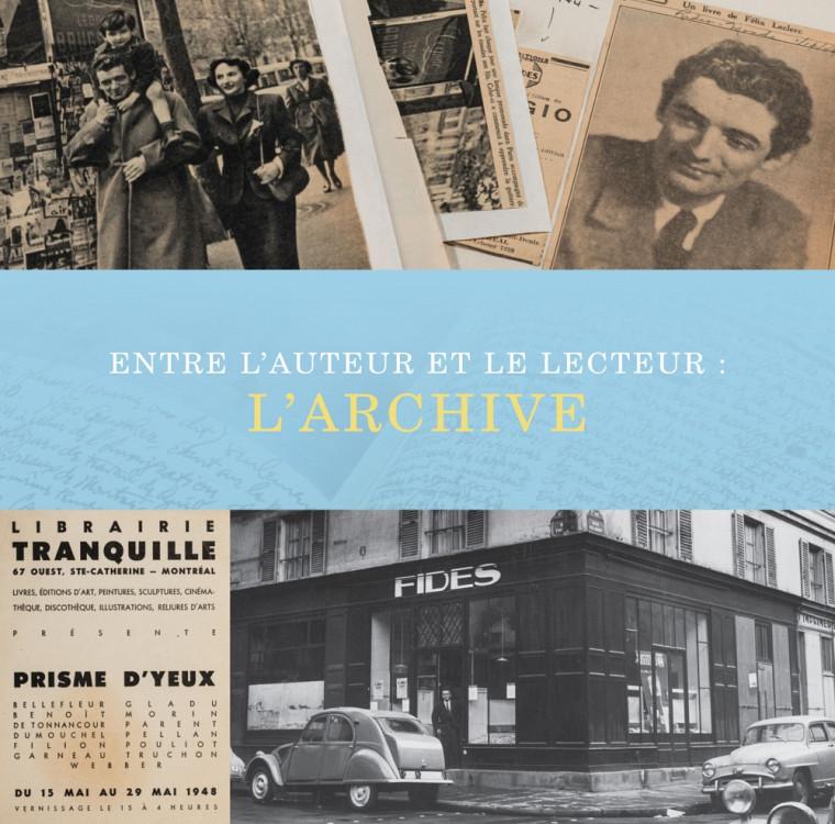 Exposition Entre l'auteur et le lecteur : l'archive, 7 au 10 juillet 2015, Carrefour de l'information, Campus de Longueuil - Université de Sherbrooke