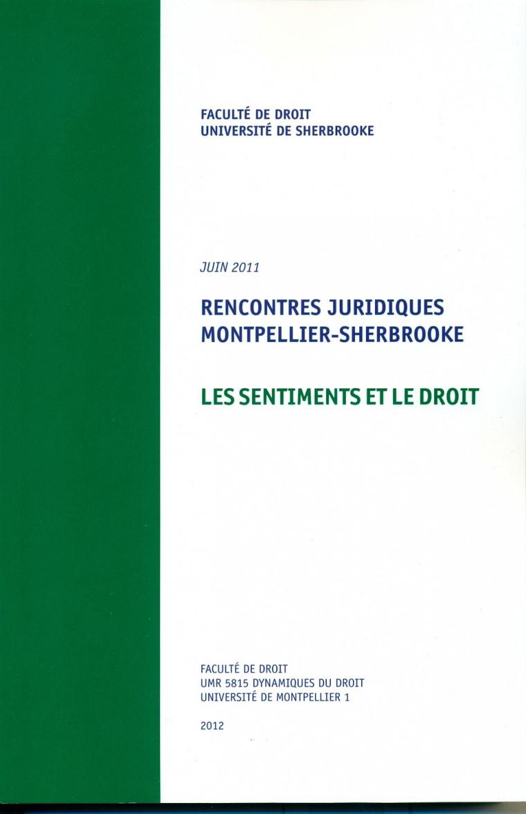 Vincente Fortier et Sébastien Lebel-Grenier (dir.), Rencontres juridiques Montpellier-Sherbrooke (juin2011) –Les sentiments et le droit, Sherbrooke, Éditions Revue de droit de l'UdeS, 2012, 299p.