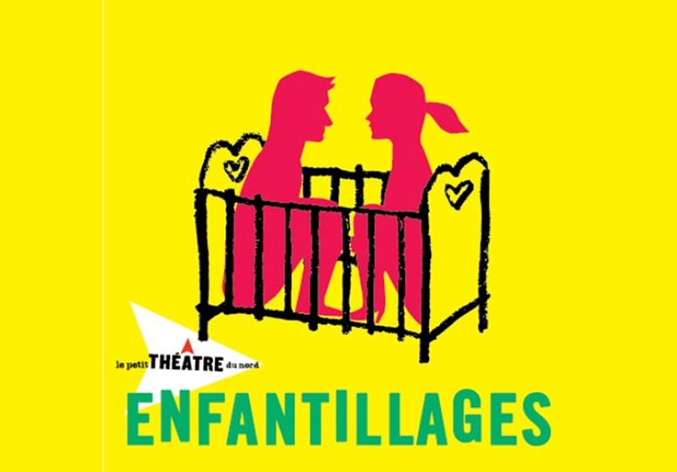 Enfantillages est la 16ecréation du Petit Théâtre du Nord.