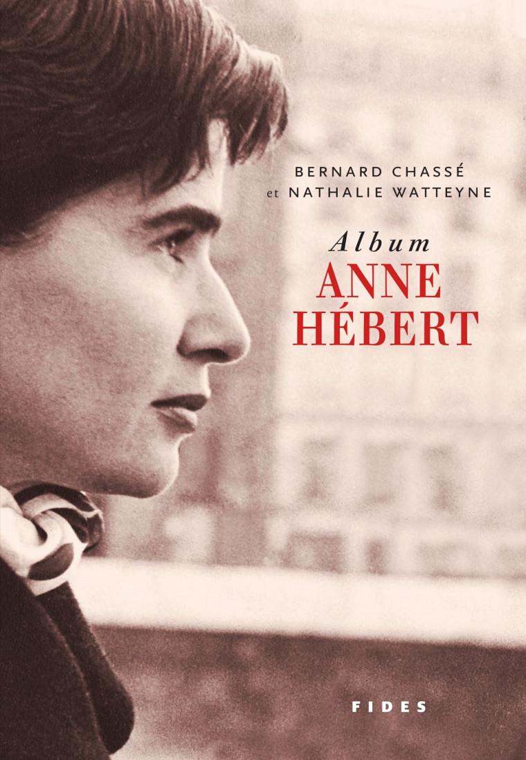 Album Anne Hébert, Éditions Fides, Montréal, 2016, 150 p.