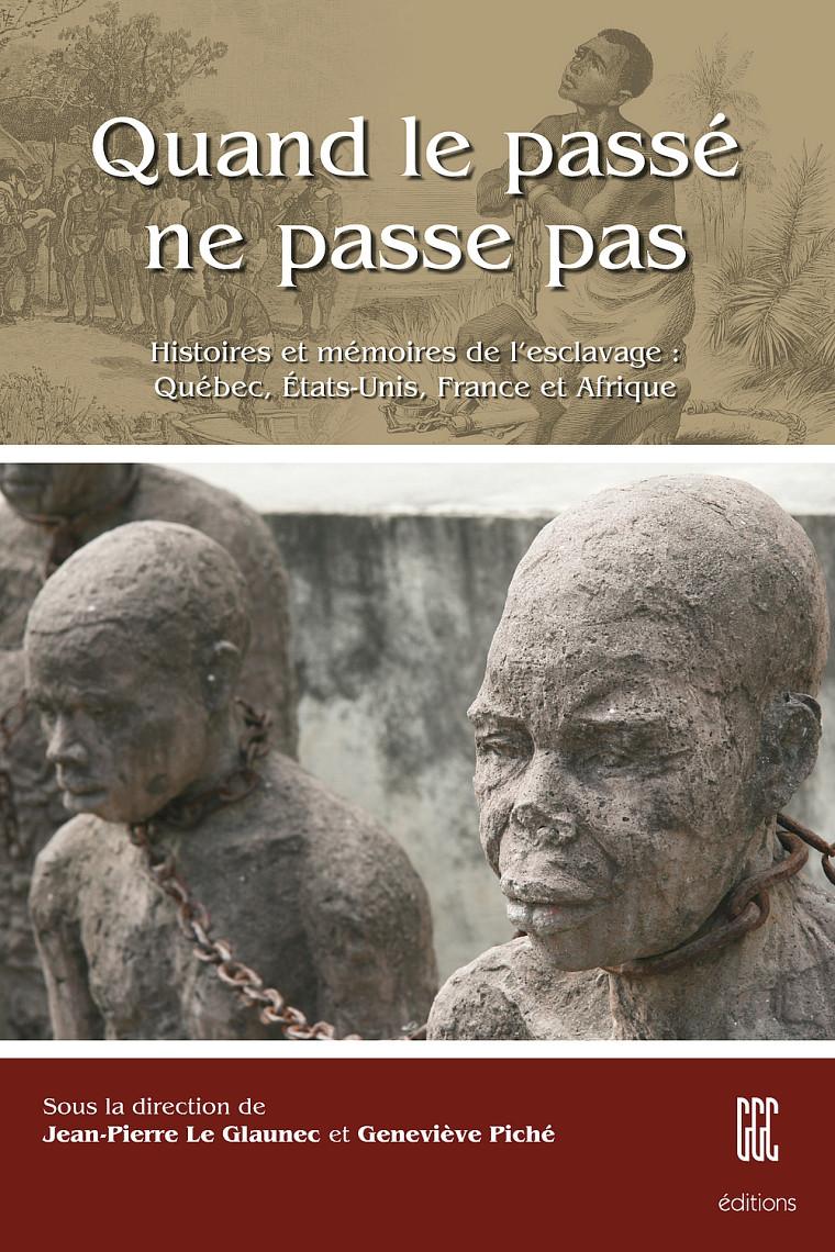 Le Glaunec, Jean-Pierre et Geneviève Piché (dir.), Quand le passé ne passe pas - Histoires et mémoires de l'esclavage: Québec, États-Unis, France et Afrique, Sherbrooke, Éditions GGC, 2010.