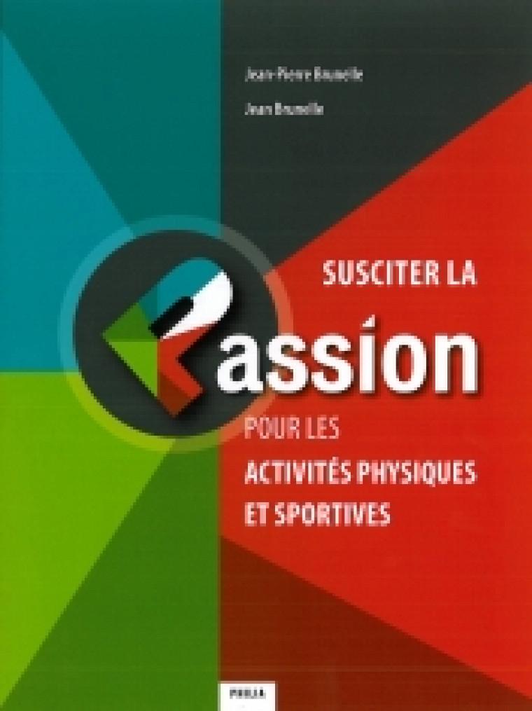 Jean Brunelle et Jean-Pierre Brunelle, Susciter la passion pour les activités physiques et sportives.