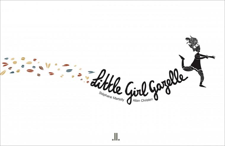 Stéphane Martelly, Little Girl Gazelle, Linda Leith Publishing, Montréal, 2020, 28p.