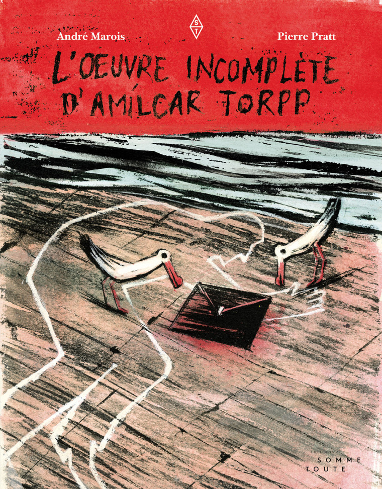 André Marois et Pierre Pratt.L'œuvreincomplète d'Amílcar Torpp,Éditions Somme toute, Montréal, 2018, 164 pages.