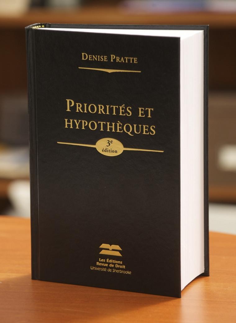 Denise Pratte, Priorités et hypothèques –3eédition, Les Éditions Revue de droit de l'Université de Sherbrooke, 2012, 651p.