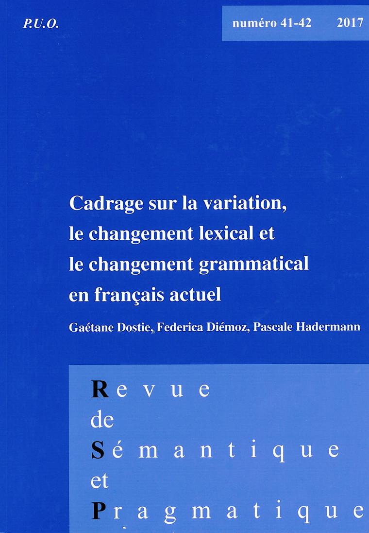 Cadrage sur la variation, le changement lexical et le changement grammatical en français actuel, sous la direction deGaétane Dostie, Federica Diémoz et Pascale Hadermann, n°41-42,Presses de l'Université d'Orléans, 2017.