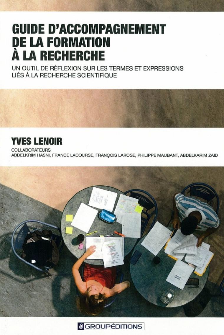 Yves Lenoir (et coll.), Guide d'accompagnement de la formation à la recherche, Groupéditions, 2012.