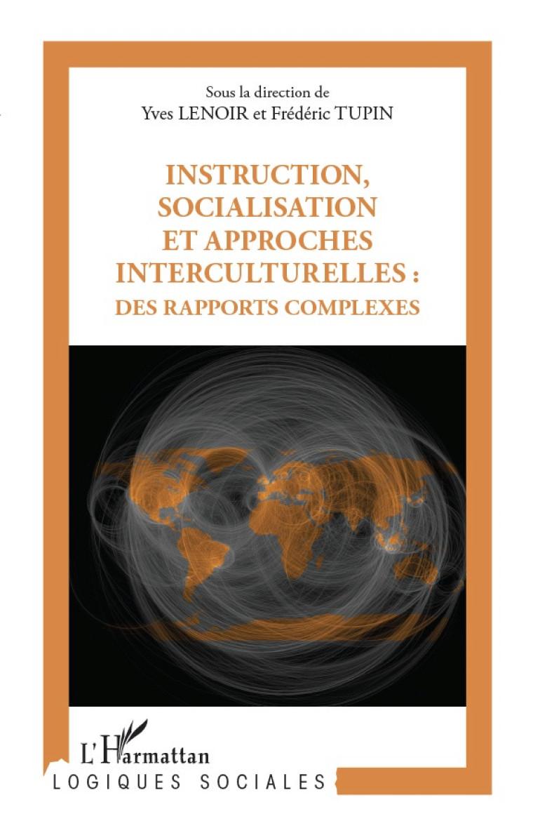 Yves Lenoir et Frédéric Tupin (dir.), Instruction, socialisation et approches interculturelles : des rapports complexes, Paris, L'Harmattan, coll. «Logiques sociales», 2012.