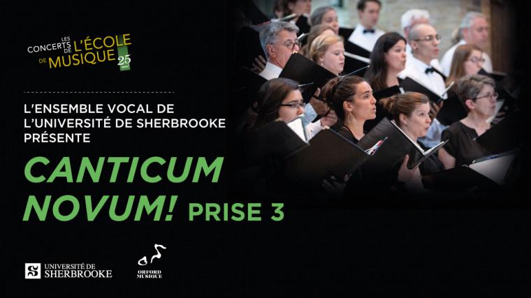 Canticum Novum! Prise 3, le 24 mars 2019 15 h à l'Église Saint-Jean-Baptiste de Sherbrooke.