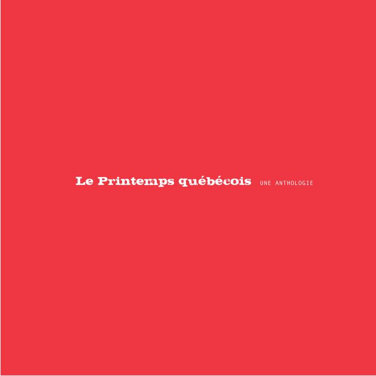 Le printemps québécois. Une anthologie, Éditions Écosociété, mars 2013, 360 pages.