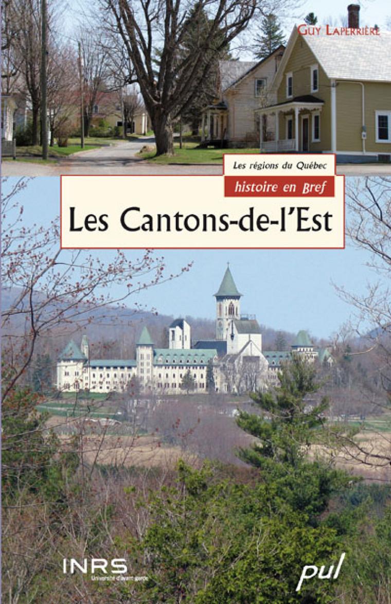 Guy Laperrière, Les Cantons-de-l'Est, collection «Les régions du Québec, histoire en bref», Québec, Les Presses de l'Université Laval, 2009, 197p.